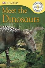 DK Readers: Meet the Dinosaurs by Dorling Kindersley Publishing Staff (2012, Paperback)