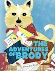 The Adventures of Brody by Sharon Kay Wyant 9781456875602 Paperback 2011