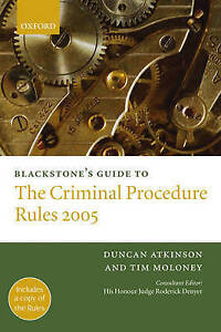 Blackstone's Guide to the Criminal Procedure Rules: 2005 by Tim Moloney, Duncan…