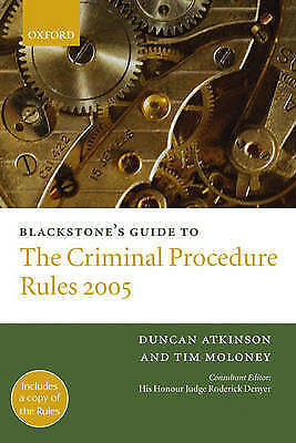 Blackstone's Guide to the Criminal Procedure Rules: 2005 by Tim Moloney,...