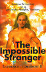 The Impossible Stranger by Lawrence Thornbury (Paperback / softback, 2000)