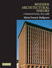Modern Architectural Theory: A Historical Survey, 1673-1968 by Harry Francis Mallgrave (Paperback, 2009)