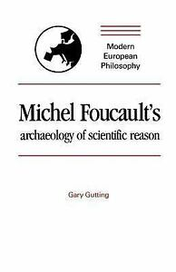 Modern-European-Philosophy-Michel-Foucaults-Archaeology-of-Scientific-Reason-Science-and-the-History