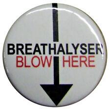 """BREATHALYSER BLOW HERE 25mm (1"""") RUDE FUNNY JOKE BADGE"""