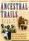 Ancestral Trails: Complete Guide to British Genealogy and Family History by Mark D. Herber (Hardback, 1997)