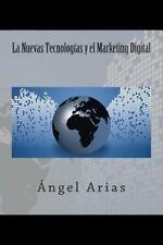 La Nuevas Tecnologías y el Marketing Digital (2014, Paperback)