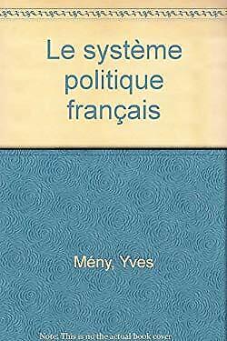 Le système politique français by Mny, Yves