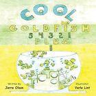 Cool Goldfish 5 4 3 2 1 Plus 1 by Jerre Olson (Paperback / softback, 2014)