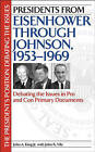 Presidents from Eisenhower Through Johnson, 1953-1969: Debating the Issues in Pro and Con Primary Documents by John A. King, John R. Vile (Hardback, 2005)