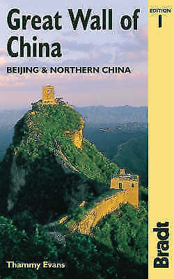 The Great Wall of China: Beijing & Northern China (Bradt Travel Guide)