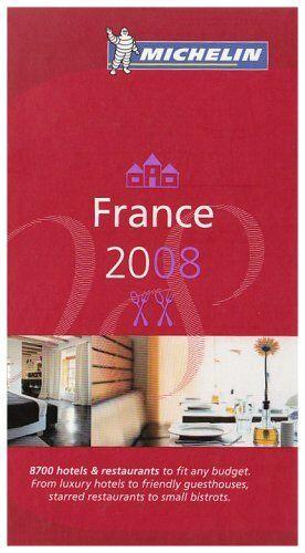 The Michelin Guide France 2008 (Michelin Guides),Michelin
