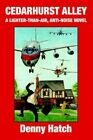 Cedarhurst Alley a Lighter-than-air Anti-noise Novel Hatch Denny Paperback Print