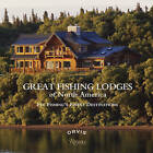 Great Fishing Lodges of North America: Fly Fishing's Finest Destinations by Paul Ferson (Hardback, 2010)