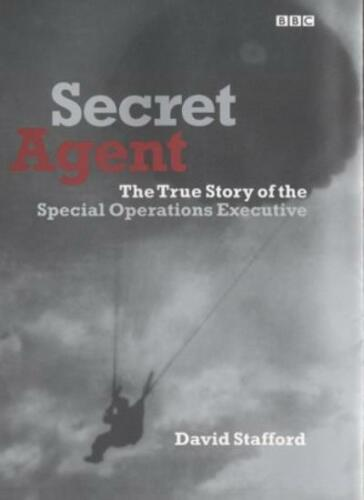 1 of 1 - Secret Agent: The True Story of the Special Operations Executiv .9780563537342