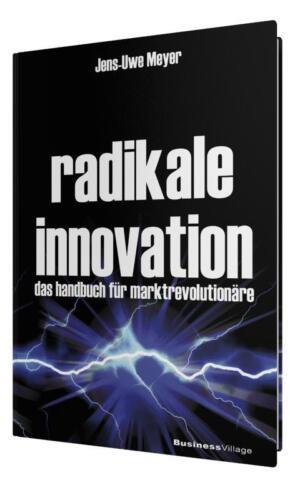 1 von 1 - Radikale Innovation Handbuch Marktrevolutionäre J.-U. Meyer Business Village Neu