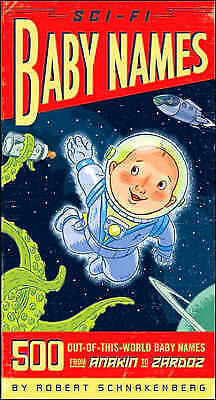 Sci-fi Baby Names: 500 Out of This World Baby Names, Robert Schnakenberg, Very G