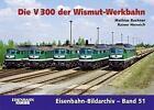 Die V 300 der Wismut-Werkbahn von Rainer Heinrich und Matthias Buchner (2011, Kunststoffeinband)
