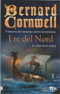 BERNARD-CORNWELL-IL-RE-DEL-NORD-LE-STORIE-DEI-SASSONI