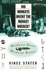 Did Monkeys Invent the Monkey Wrench?: Hardware Stores and Hardware Stories by Vince Staten (Paperback, 1997)