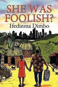 She-Was-Foolish-Paperback-by-Dimbo-Ifedinma-Brand-New-Free-P-amp-P-in-the-UK