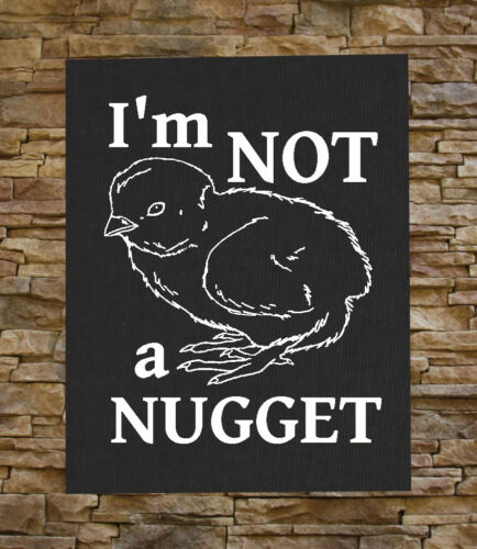 I/'m Not a Nugget BACK Patch Animal Rights Liberation Vegetarian Welfare Vegan