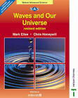 Waves and Our Universe by Mark Ellse, Chris Honeywill (Paperback, 2003)