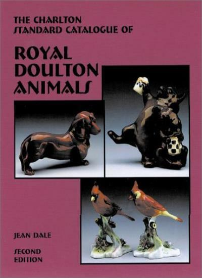 Royal Doulton Animals (2nd Edition) - The Charlton Standard Catalogue,Jean Dale