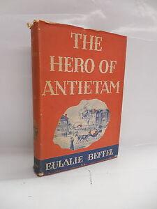 The Hero Of Antietam Book Eulalie Beffel Novel First Edition 1943 Civil War Era
