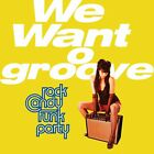 Rock Candy Funk Party - We Want To Groove (2013, CD NEUF)