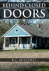 Behind Closed Doors by K C Mitchell (Hardback, 2012)