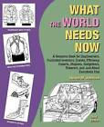 What the World Needs Now: A Resource Book for Daydreamers, Frustrated Inventors, Cranks, Efficiency Experts, Utopians, Gadgeteers, Tinkerers and Just about Everybody Else (Third Edition) by Steven M Johnson (Paperback / softback, 2012)