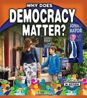 Why Does Democracy Matter? by Jessica Pegis (Hardback, 2016)