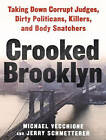 Crooked Brooklyn: Taking Down Corrupt Judges, Dirty Politicians, Killers, and Body Snatchers by Jerry Schmetterer, Michael Vecchione (CD-Audio, 2015)