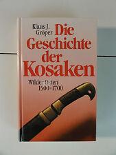 Die Geschichte der Kosaken. Wilder Osten 1500 - 1700Januar 2000 von Klaus   N383