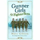 Gunner Girls and Fighter Boys by Mary Gibson (Hardback, 2016)