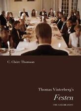 Thomas Vinterberg's Festen (The Celebration) (Nordic Film Classics), Thomson, C.