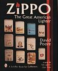 A Schiffer Book for Collectors: Zippo : The Great American Lighter by David Poore (1997, Hardcover)