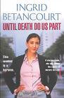 Until Death Do Us Part: My Struggle to Reclaim Columbia by Ingrid Betancourt (Hardback, 2002)