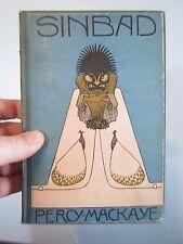 Sinbad the Sailor: A lyrical Fantasy by Percy Mackaye. 1917 1st ed