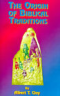 The Origin of Biblical Traditions: Hebrew Legends in Babylonia and Israel by Albert T. Clay, Paul Tice (Paperback, 1997)
