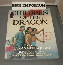 Children Of The Dragon The Story Of Tiananmen Square (1990) Paperback, 224 pages