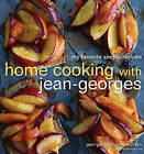 Home Cooking with Jean-Georges: My Favorite Simple Recipes by Genevieve Ko, Jean-Georges Vongerichten (Hardback, 2011)