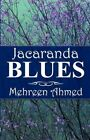 Jacaranda Blues by Mehreen Ahmed (Paperback / softback, 2011)