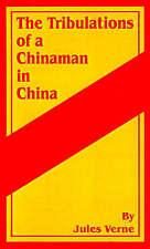 The Tribulations of a Chinaman in China (facsimile of the 1880 English translat