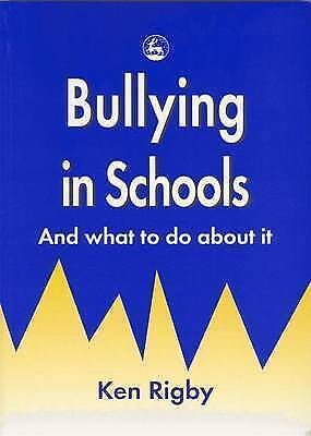 1 of 1 - Bullying in Schools: And what to do about it, Rigby, Ken, Very Good Book