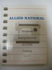 Vintage 1992 Allied NATIONAL Wholesale Sewing Machine Parts and Catalog Vol. 10