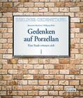 Gedenken auf Porzellan von Rosemarie Baudisch und Wolfgang Ribbe (2014, Kunststoffeinband)