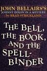 The Bell, the Book, and the Spellbinder by Brad Strickland, John Bellairs (Paperback / softback, 2014)