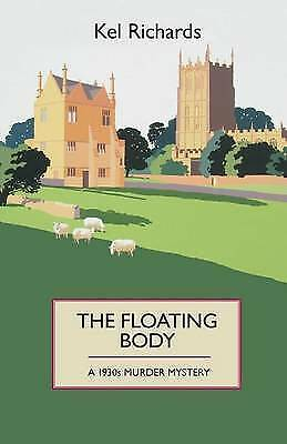 1 of 1 - Richards, Kel, The Floating Body: A 1930s Murder Mystery (1930s Murder Mystery 3