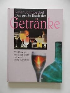Das-grosse-Buch-der-Getraenke-Peter-Schmoeckel-333-Rezepte-aus-aller-Welt